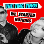 Song | The Ting Tings – Shut Up and Let Me Go