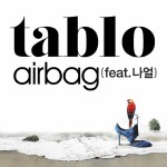 Lyrics | Tablo – Airbag (Feat. Naul)