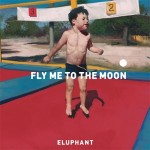 Single | Eluphant – Fly Me To The Moon