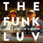 Topic | ZEN-LA-ROCK & KIRIN 『theFunkluv』プロジェクト始動