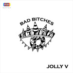 歌詞和訳/Jolly V – Bad Bitches