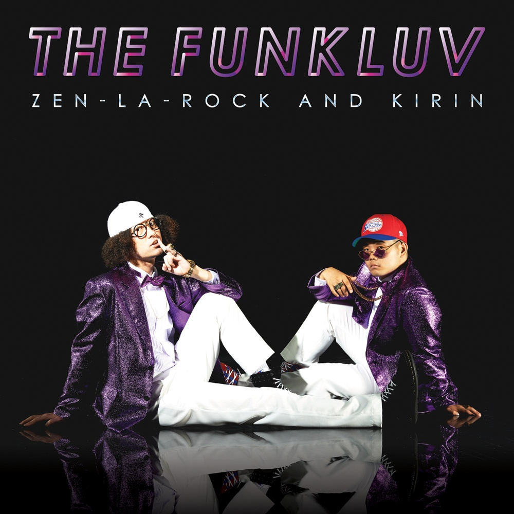ZEN-LA-ROCK AND KIRIN / THE FUNKLUV
