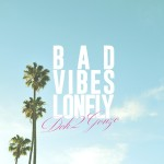 Single | Dok2 – Bad Vibes Lonely (Feat. DΞΔN)
