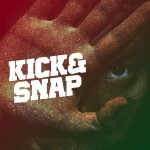 Single | KICK&SNAP – Kick&Snap (Feat. RHYME-A-, Huckleberry P, Naachal)