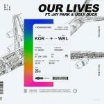 Single | DJ Wegun – Our Lives (Feat. Jay Park & Ugly Duck)