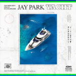 Single | Jay Park – YACHT (Feat. Sik-K)