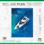 Single | Jay Park – YACHT (Feat. Sik-K)