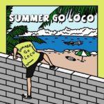 EP | Loco – Summer Go Loco